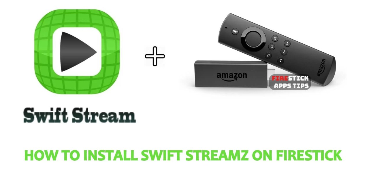 How to Download & Install Swift Streamz on Firestick