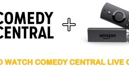 How to Watch Comedy Central Live Online on Firestick & Other Streaming Devices