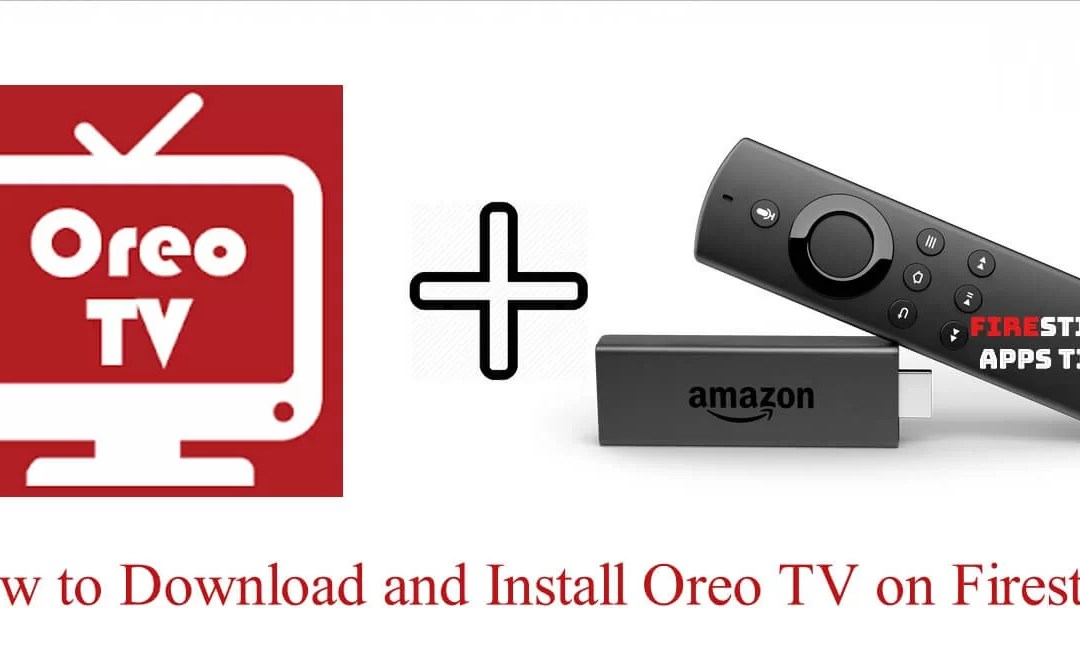 How to Download and Install Oreo TV on Firestick [2019]