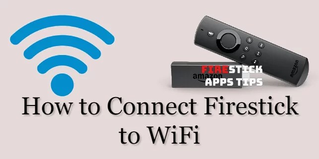 How to Connect Firestick to WiFi in 2 Easy Ways