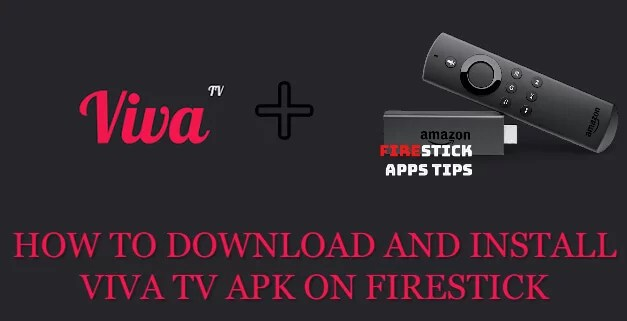 How to Download & Install Viva TV Apk on Firestick / Fire TV [2020]