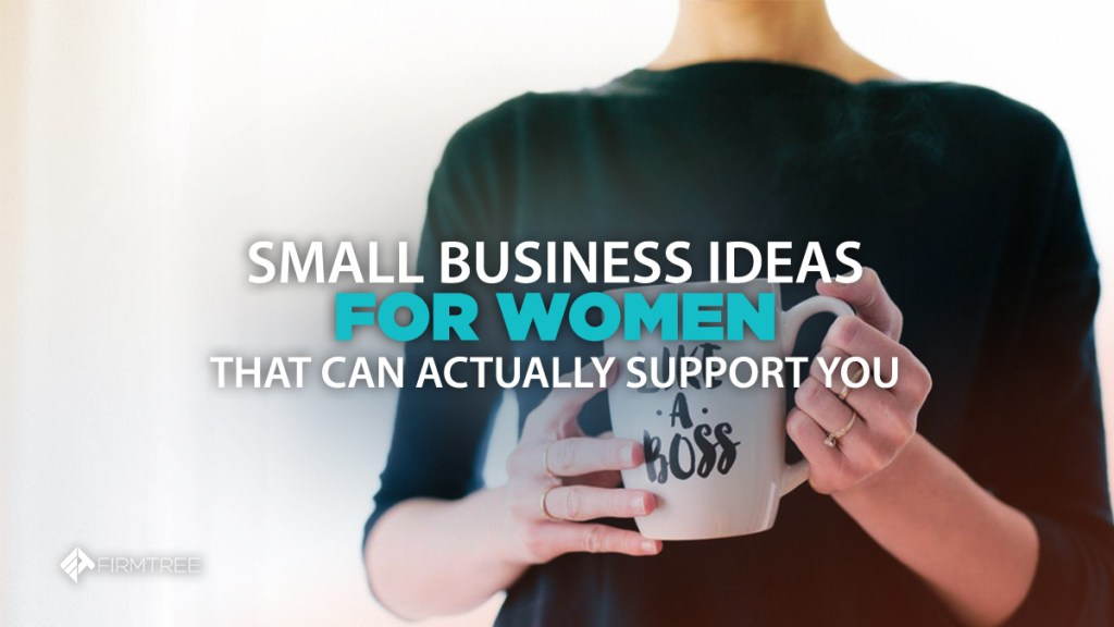 Small Business Business Ideas For Women