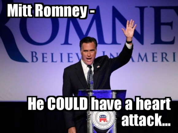 RomneyCouldHaveHeartAttack