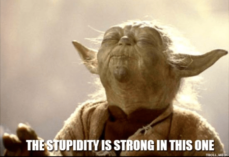 YodaStupidity