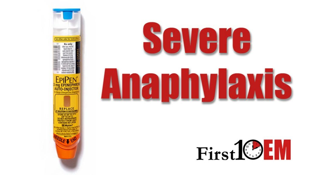 severe anaphylaxis first10em