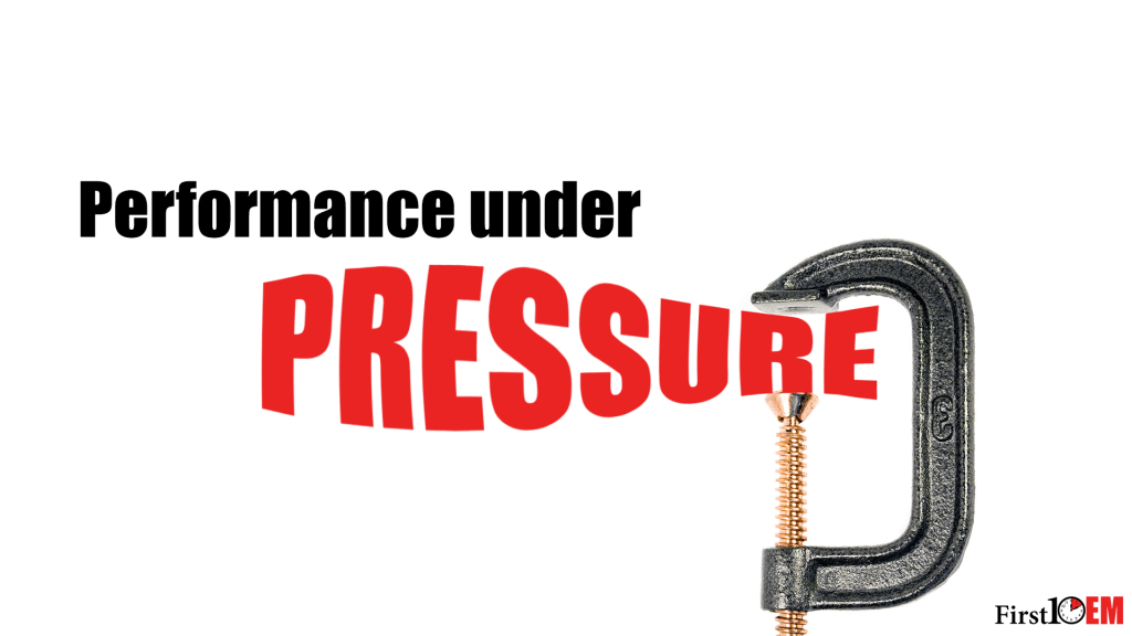 b063e6f5c Performance Under Pressure (managing stress) - First10EM