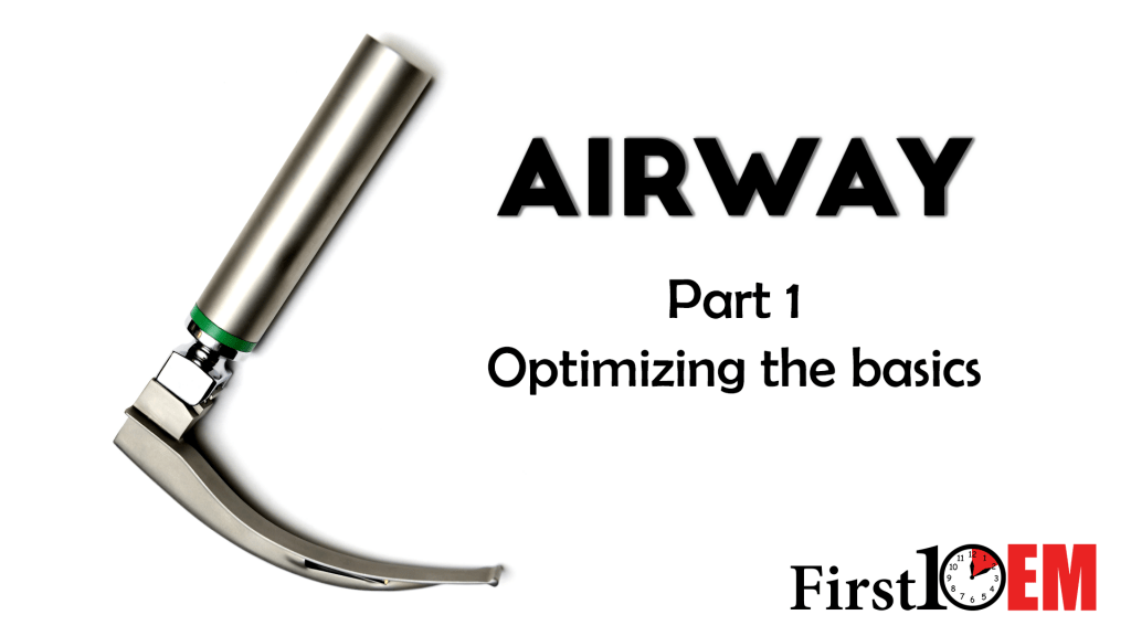 Emergency Airway Management Part 1: Optimizing the basics