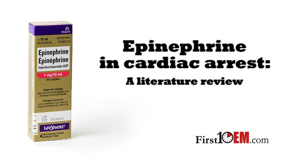 Epinephrine in out of hospital cardiac arrest: a review of all the evidence
