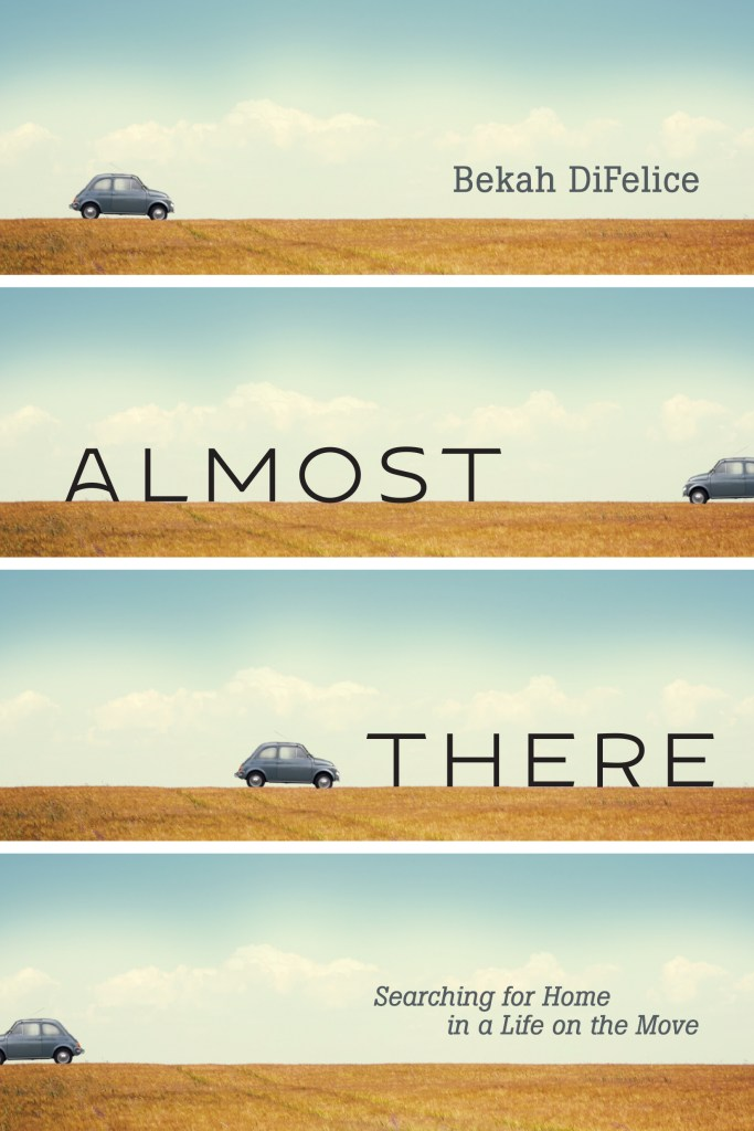 A book review of Almost There by Bekah Difelice. Perfect for people in transition and searching for home
