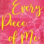 Book cover for Every Piece of Me by Jerusha Clark about identity in Christ