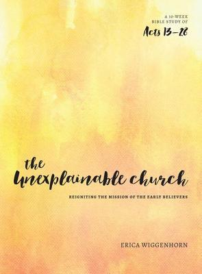 For Growing in the Body fo Christ Cover of The Unexplainable Church by Erica Wiggenhorn for book review