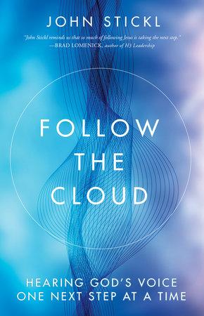 Follow God, a book review of Follow the Cloud by John Stickl