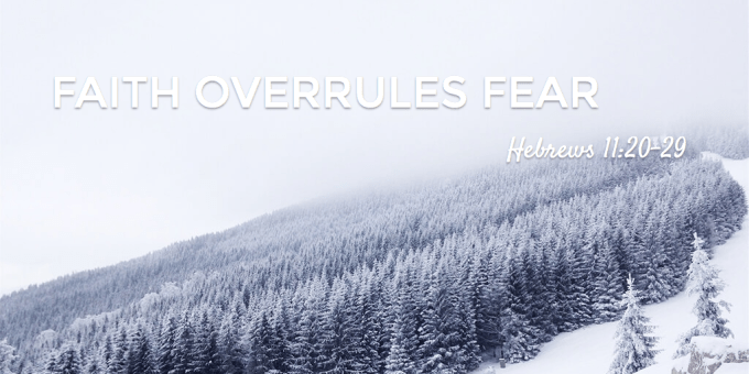Faith Overrules Fear