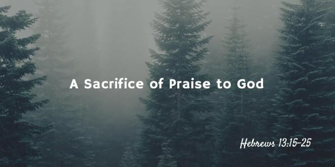 A Sacrifice of Praise to God