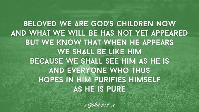 Beloved We Are God's Children Now