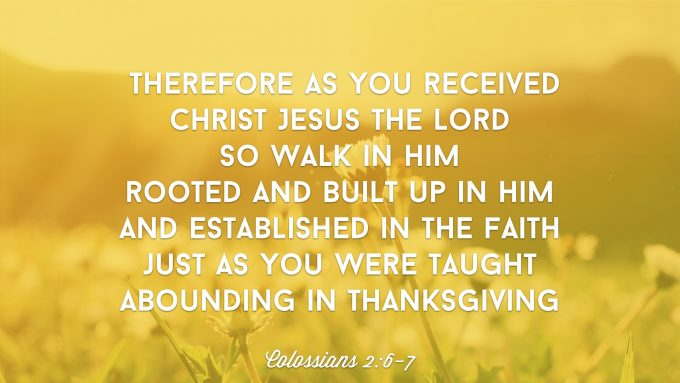 Rooted - Colossians 2:6-7