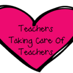 Teachers Taking Care of Teachers!