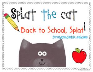 Splat the Cat.. Back to School, Splat! First Day Freebie Pack