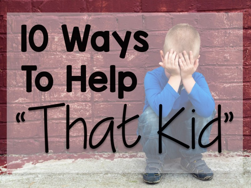 10 ways to help a difficult student