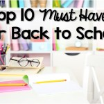 My Top 10 Must Haves for Back to School