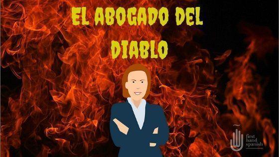 El abogado del diablo o cómo debatir en español