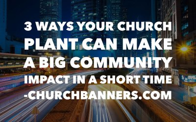 3 ways your church plant can make a big community impact in a short time