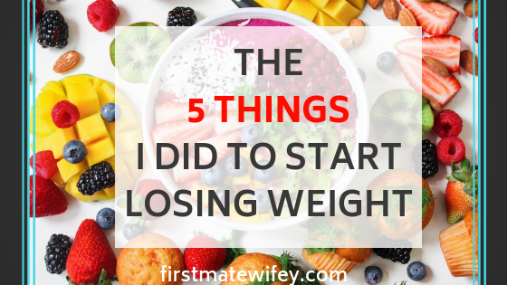 The 5 Things I Did To Start Losing weight - Losing weight is HARD, and getting started is one of the hardest parts. Here are the steps I gook to get started!