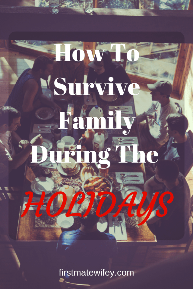 How To Survive Family During The Holidays - The Holidays are stressful, and sometimes family makes it worse! Here are some tips to survive this holiday season. #family #holidays #mentalhealth #anxiety #depression #selfcare http://firstmatewifey.com/how-to-survive-f…ing-the-holidays/