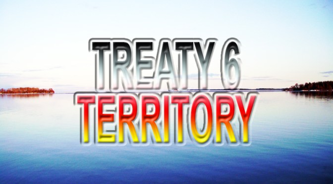 Treaty 6 Territory, Our Territory