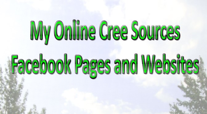 My Online Cree Sources – Facebook Pages and Websites