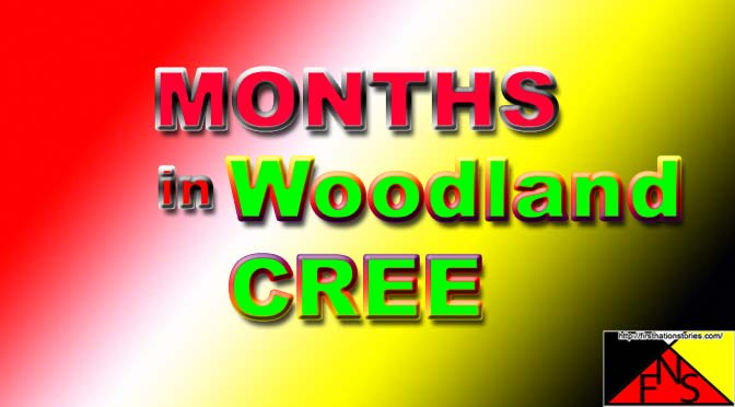 Months in Woodland Cree