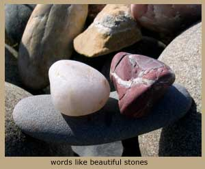 Photo of river rocks, words like beautiful stones.