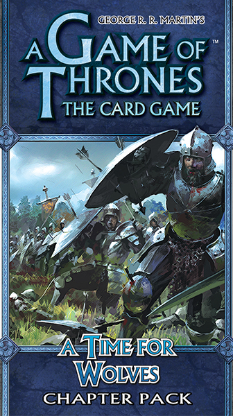 A Game of Thrones: The Card Game – A Time for Wolves