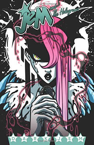 JEM & THE HOLOGRAMS TP VOL 03DARK JEM