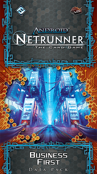 Android: Netrunner Business First