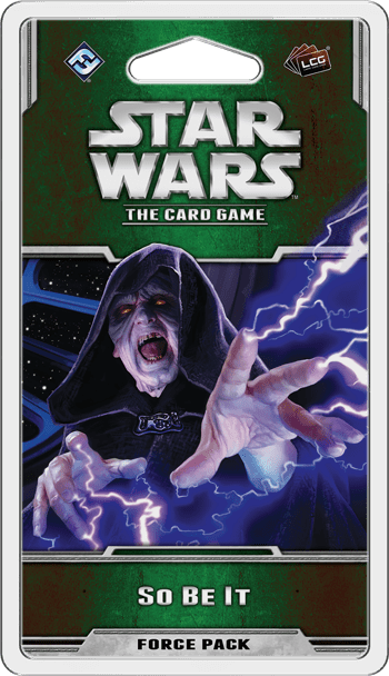 Star Wars LCG So Be It