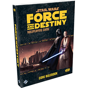 Star Wars RPG: Force & Destiny Core Rulebook