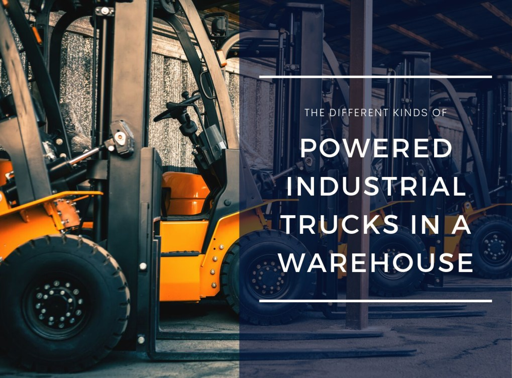 The Different Kinds of Powered Industrial Trucks in a Warehouse