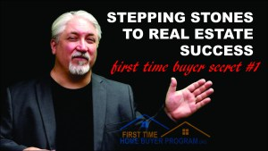 Stepping Stones For First Time Home Buyers