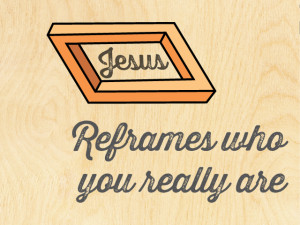 WC_2015_Theme_Jesus-Reframes-Who-You-Really-Are