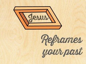 WC_2015_Theme_Jesus-Reframes-Your-Past