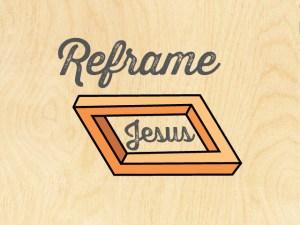 WC_2015_Theme_Reframe_Jesus A