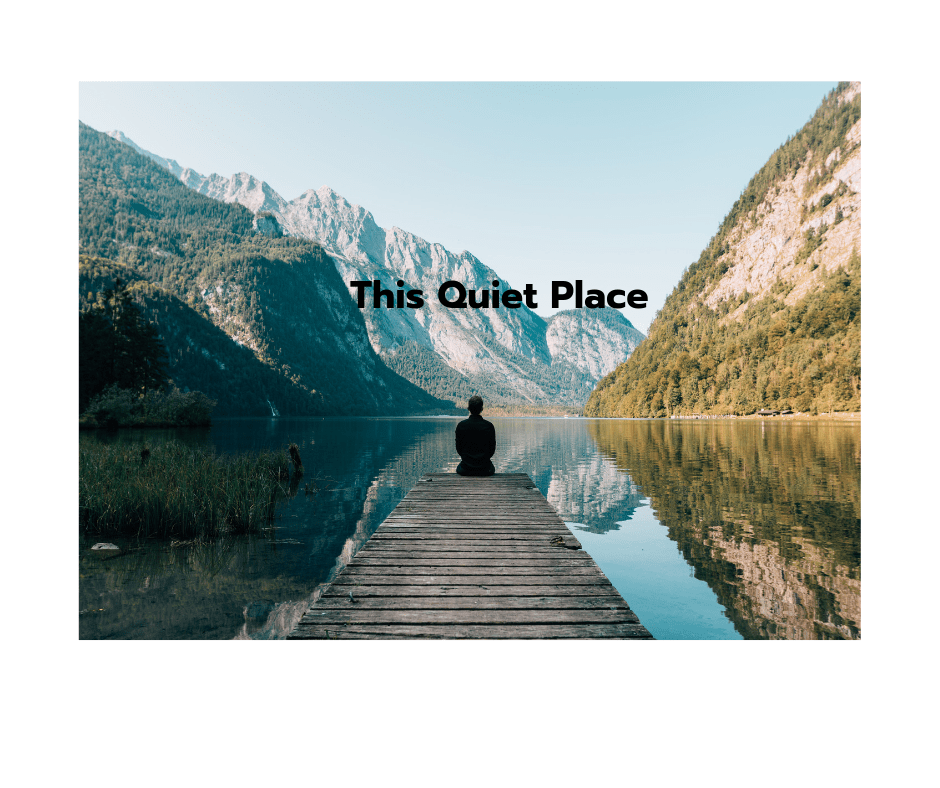 This quiet place
