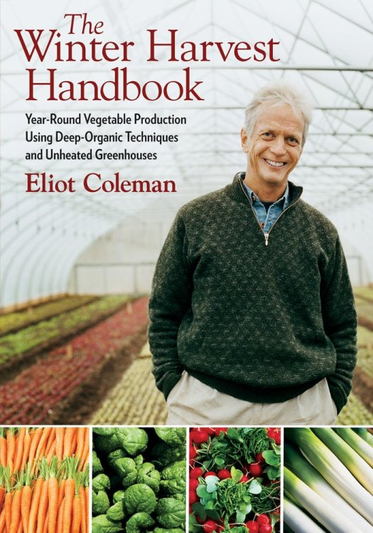 """The Winter Harvest Handbook"" by Eliot Coleman"