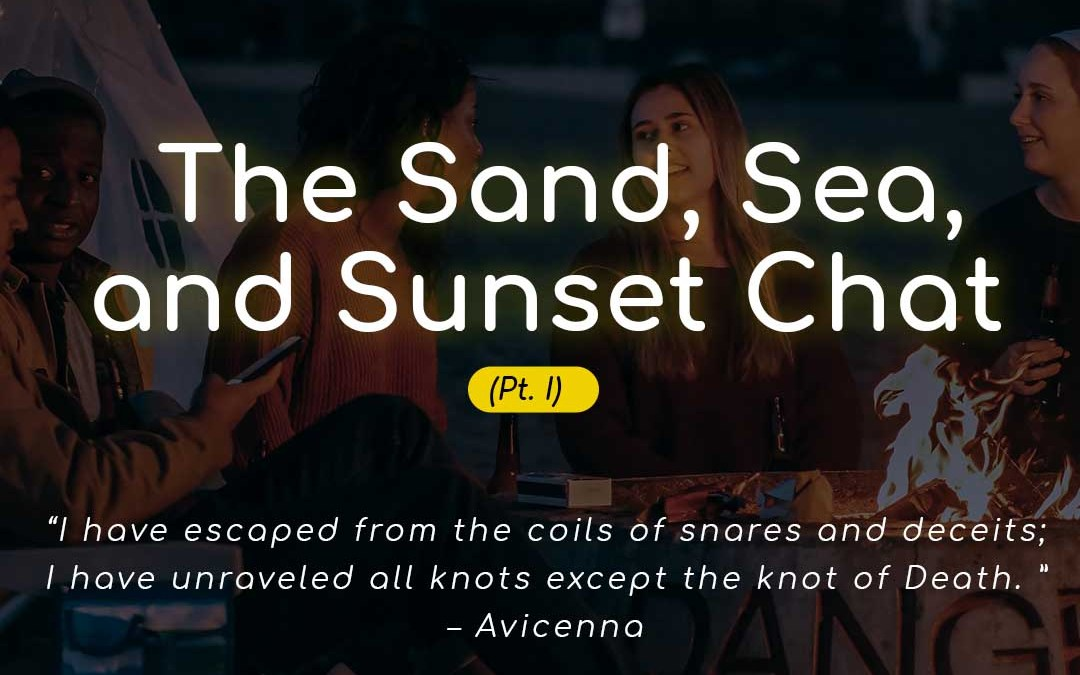 The Sand, Sea, and Sunset Chat (Pt I)