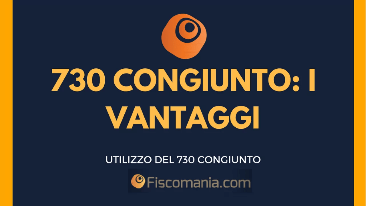 Modello 730 Congiunto I Vantaggi Fiscali Per I Coniugi