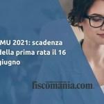 IMU 2021: scadenza della prima rata il 16 giugno