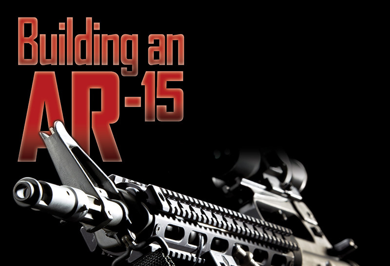 Building Your Own AR-15