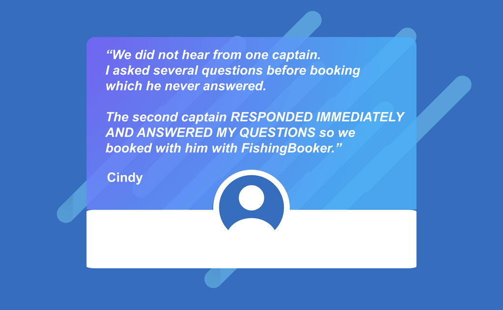 a testimonial from an angler named Cindy, who tells a story of how the first captain she reached out to failed to respond, and how she ended up booking with a captain who was quick to reply to her inquiry