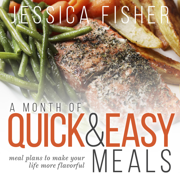 A Month of Quick & Easy Meals